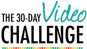 The 30 Day Video Challenge
