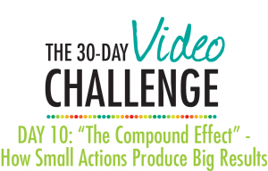 &quot;The Compound Effect&quot; - How Small Actions Produce Big Results