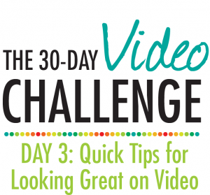 Quick Tips for Looking Great on Video